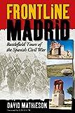 Frontline Madrid (Battlefield Tours/Spanish Civl) (English Edition)