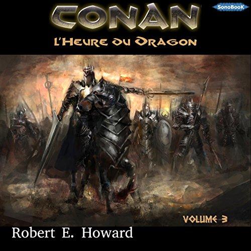 L'Heure du Dragon (Conan le Cimmérien 3)