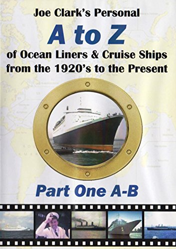 part-1-a-to-b-joe-clarks-personal-a-to-z-of-ocean-liners-cruise-ships-dvd-from-the-1920s-to-the-pres