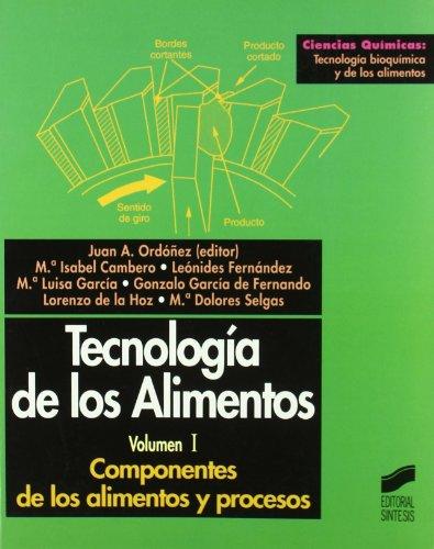 Tecnología los alimentos: Componentes de los alimentos y procesos: Vol.1 (Ciencias químicas. Tecnología bioquímica y de los alimentos)
