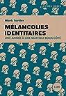 Mélancolies identitaires par Fortier