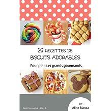20 recettes de biscuits adorables: Pour petits et grands gourmands (Recettes en folie)