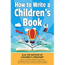 How to Write a Children's Book: Tips on how to write and publish a book for kids or writing children's books by an award-winning author of the Amazon Bestseller ... Your Children's Book. (English Edition)