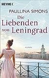 Die Liebenden von Leningrad: Roman (Die Tatiana und Alexander-Saga 1) bei Amazon kaufen