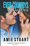 Even Cowboys Get The Blues: Volume 5 (Bluebonnet, Texas)