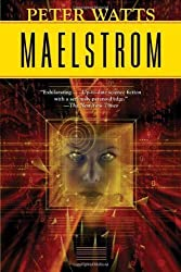 Maelstrom by Peter Watts (2001-10-05)