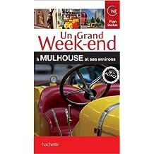 Un Grand Week-end à Mulhouse et ses environs de Collectif ( 20 juin 2012 )