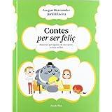 Contes per ser feliç: Històries per ajudar els més petits a viure millor (Lluna De Paper (catalan))