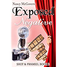 Exposed Negative: A Small Town Cozy Mystery (Shot & Framed Book 2) (English Edition)