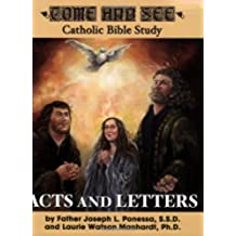 Acts and Letters: Acts, Romans, 1 and 2 Corinthians, Galatians, Ephesians, Philippians, Colossians, 1 and 2 Thessalonians, Philemon (Come and See: Catholic Bible Study)