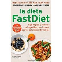 La dieta FastDiet: Baje de peso y aumente su longevidad con el simple secreto del ayuno intermitente (Atria Espanol) (Spanish Edition) by Michael Mosley (2013-07-02)