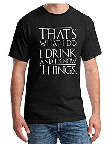 Thats What I Do I Drink t-shirt Funny Tyrion Game of Lannister Thrones (Medium, Black)