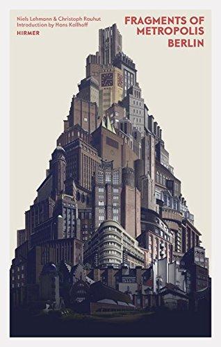 Fragments of Metropolis Berlin: Expressionist Heritage in Berlin (Deutsche Expressionisten)