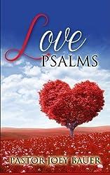 Love Psalms: A Christian Love Story by Pastor Joey Bauer (2014-07-01)