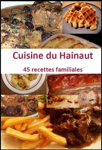 Recettes du Hainaut. 45 recettes familiales (Cuisine du terroir)