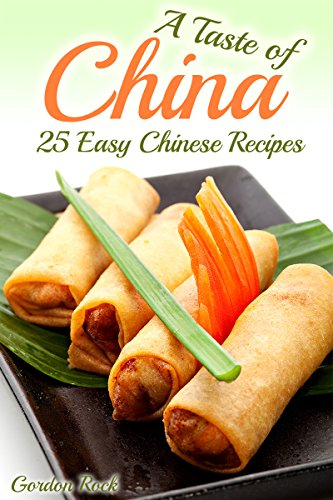 A Taste of China: 25 Easy Chinese Recipes (Chinese Cookbook) (English Edition)