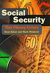 [(Social Security : The Phony Crisis)] [By (author) Dean Baker ] published on (January, 2000)