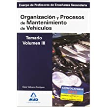 Cuerpo de profesores de enseñanza secundaria. Organización y procesos de mantenimiento de vehículos. Temario. Volumen iii (Profesores Secundaria - Fp)