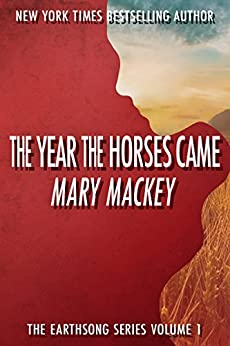 The Year The Horses Came (Earthsong Series Book 1) by [Mackey, Mary]
