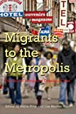 Migrants To the Metropolis: The Rise of Immigrant Gateway Cities (Space, Place and Society) by Marie Daly Price (2008-08-30)