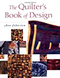 The Quilter's Book of Design: Elements and Inspirations for Making One-of-a-kind Quilts