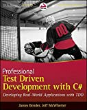 Professional Test Driven Development with C#: Developing Real World Applications with TDD (Wrox Professional Guides)