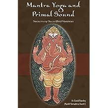 Mantra Yoga and the Primal Sound (English Edition)