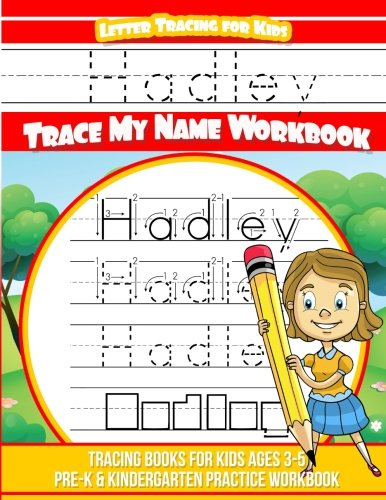 Hadley Letter Tracing for Kids Trace my Name Workbook: Tracing Books for Kids ages 3 - 5 Pre-K & Kindergarten Practice Workbook por Hadley Books