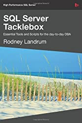 SQL Server Tacklebox Essential Tools and Scripts for the Day-To-Day DBA by Rodney Landrum (2009-08-03)