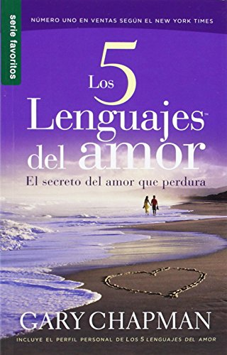 Los 5 lenguajes del amor / The Five love languages: El secreto del amor que perdura / The Secret of Love That Survives