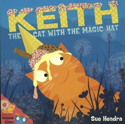 Keith the Cat with the Magic Hat by Hendra, Sue (2012)