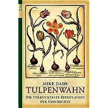 Tulpenwahn: Die verrückteste Spekulation der Geschichte