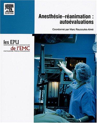 Anesthésie-Réanimation / Autoévaluations par Marc Raucoules-Aimé