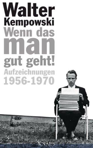 Wenn das man gut geht!: Aufzeichnungen 1956-1970