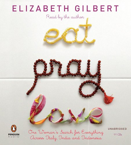 Eat, Pray, Love                 by Elizabeth Gilbert, Elizabeth (NRT) Gilbert