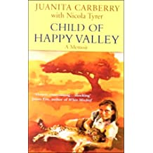 Child of Happy Valley: The Childhood Memoir of Juanita Carberry