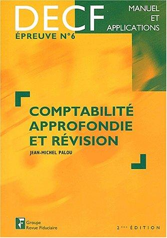 Manuel et applications DECF, épreuve numéro 6 : Comptabilité approfondie et révision