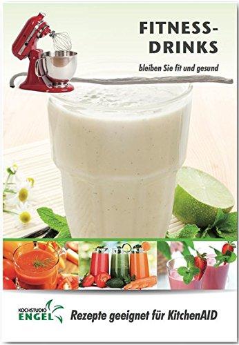 Fitness-Drinks - Rezepte geeignet für KitchenAid Blender: bleiben Sie fit und gesund -