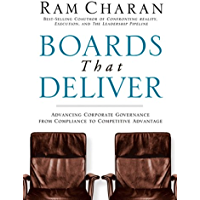 Boards That Deliver: Advancing Corporate Governance From Compliance to Competitive Advantage (J-B US non-Franchise Leadership Book 249)