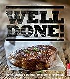 Titelbild Well done - Braten, Grillen & Räuchern. Das Kochbuch für Männer!
