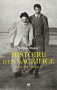 Histoire d'un sacrifice - Robert, Alice et la guerre par Nicolas Mariot
