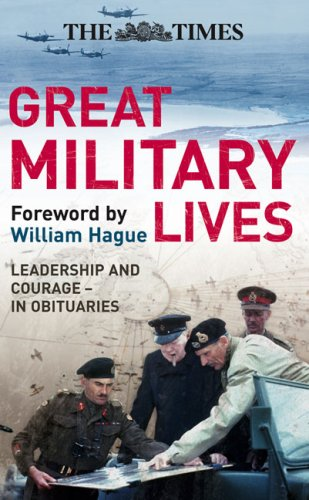 The Times Great Military Lives: Leadership and Courage - A Century in Obituaries (Times (Times Books))