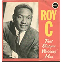 Roy C That Shotgun Wedding Man [VINYL ALBUM]