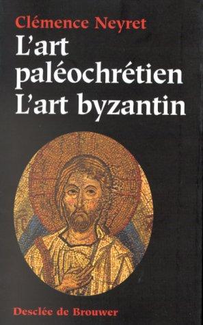 L'art palochrtien - L'art byzantin