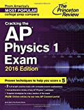 Cracking the Ap Physics 1 Exam: 2016 Edition (College Test Preparation)