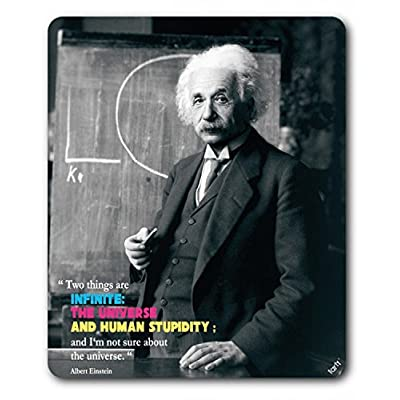 Albert Einstein - Two Things Are Inifinite, The Universe And Human Stupidity Alfombrilla Para Ratón (23 x 19cm)