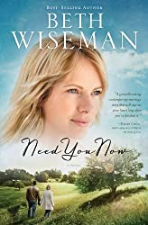 Need You Now by Beth Wiseman (2012-04-09)