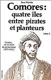 Les Comores, quatre îles entre pirates et planteurs, tome 2