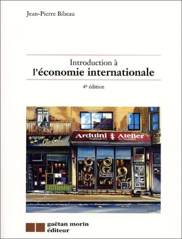 Introduction à l'économie internationale par Jean-Pierre Bibeau