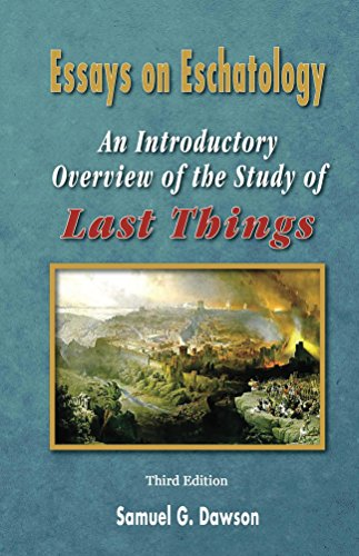 Essays on Eschatology: An Introductory Overview to the Study of Last Things (English Edition)